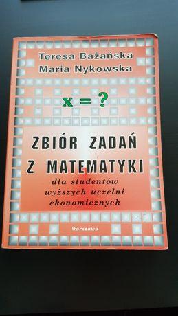 Zbiór zadań z matematyki dla studentów wyższych uczelni ekonomicznych