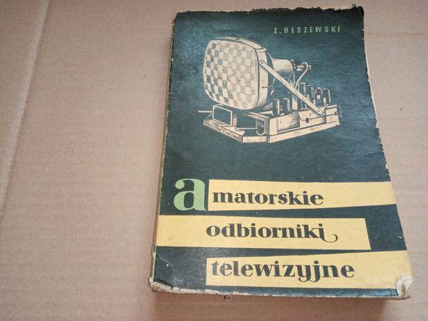 Z.Olszewski Amatorskie odbiorniki telewizyjne 1964r.