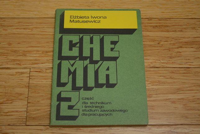 Chemia - część 2 - E.I. Matusewicz - (rok wyd. 1987)