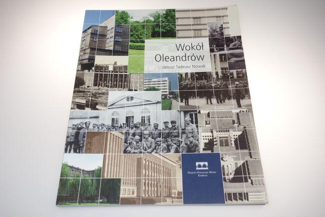 Wokół Oleandrów Janusz Tadeusz Nowak