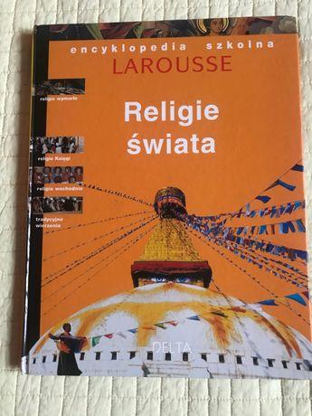 Encyklopedia szkolna Larousse. Religie świata