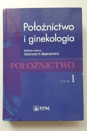 """""""Położnictwo i ginekologia"""" G. H. Bręborowicz Tom 1-2"""