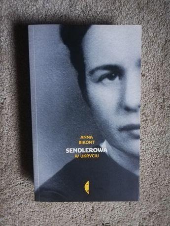 Książka biograficzna Sendlerowa w ukryciu. Anna Bikont
