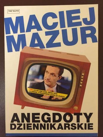 Anegdoty dziennikarskie, Maciej Mazur