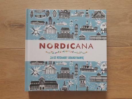 NOWA. Nordicana. Za co kochamy Skandynawię?