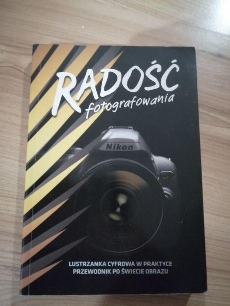 Radość fotografowania - poradnik dla fotografów