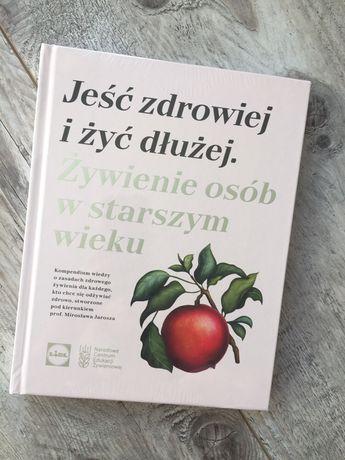 Jeść zdrowiej i żyć dłużej książka o odżywianiu