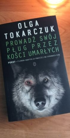 """Olga Tokarczuk ,,Prowadź swój pług przez kości umarłych"""" ilustrowane"""