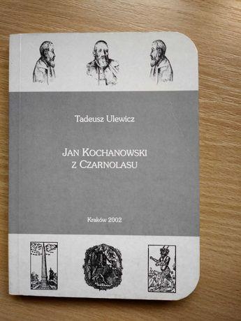 Tadeusz Ulewicz: Jan Kochanowski z Czarnolasu