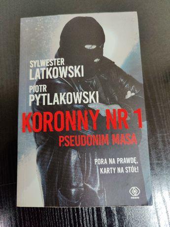 Koronny nr 1. Pseudonim Masa. S. Latkowski P. Pytlakowski