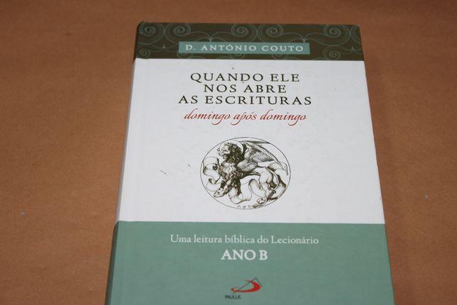 Quando Ele Nos Abre As Escrituras/ D.António Couto