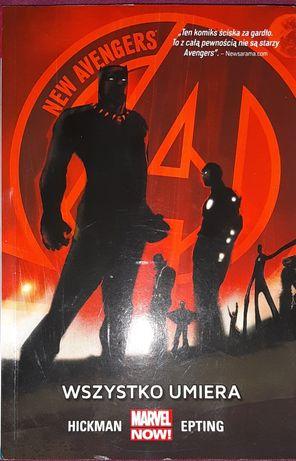 New Avengers - Wszystko umiera. Marvel. Hickman i Epting
