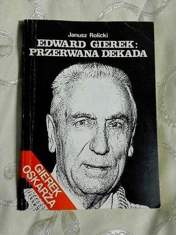 """""""Edward Gierek: Przerwana dekada"""" Janusz Rolicki"""