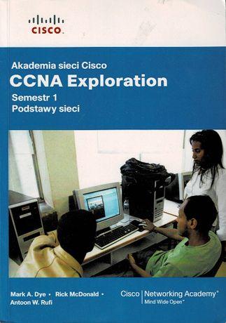 CCNA Exploration Semestr 1. Podstawy sieci. + CD, M. Dye, R. McDonald
