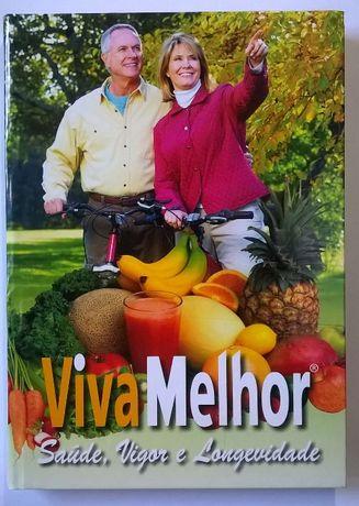 Livro de Nutrção - Viva Melhor - Saúde, Vigor e Longevidade