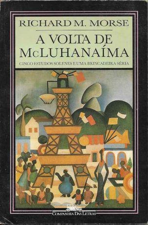 À volta de McLuhanaíma - Richard M. Morse