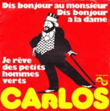 Vinil : Carlos (3) – Dis Bonjour Au Monsieur