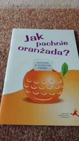 Jak pachnie oranżada-ćwiczenia o twórczym pisaniu