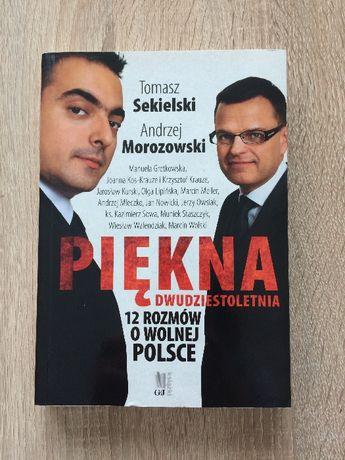 Piękna dwudziestoletnia-12 rozmów o wolnej Polsce Sekielski Morozowski