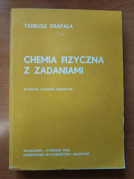 Chemia fizyczna z zadaniami, T. Drapała, PWN, Warszawa-Poznań 1982