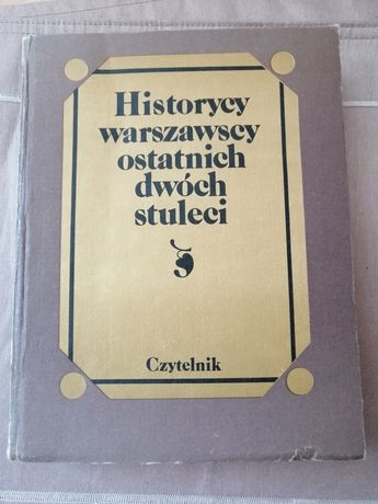 Historycy warszawscy 1780 - 1980.