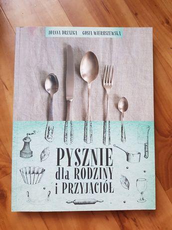 Pysznie dla rodziny i przyjaciół J.Drzazga G.Wieruszewska