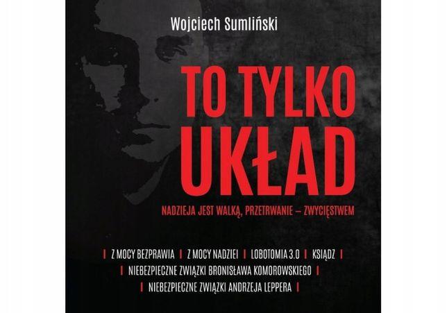 To tylko układ. 6w1. Wojciech Sumliński - Audiobook !