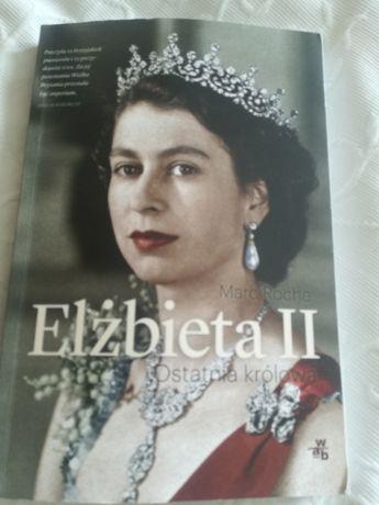 Marc Roche Elżbieta II.Ostatnia krolowa-biografia
