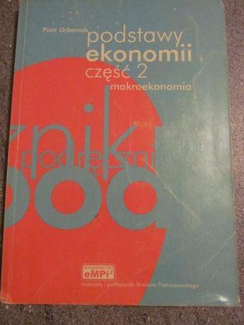 Piotr Urbaniak Podstawy ekonomii cz 1 i cz 2 makroekonomia