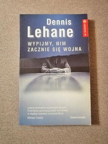 Dennis Lehane Wypijmy, nim zacznie się wojna