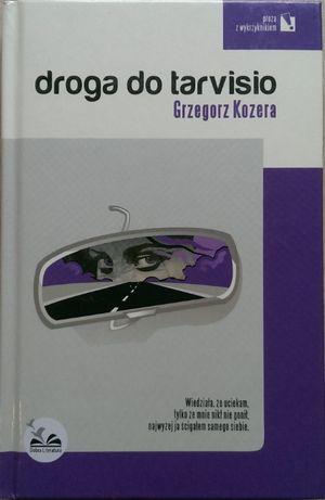 Droga do Tarvisio - Grzegorz Kozera