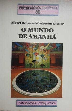 Albert Bressand & Catherine Distler - O Mundo de Amanhã