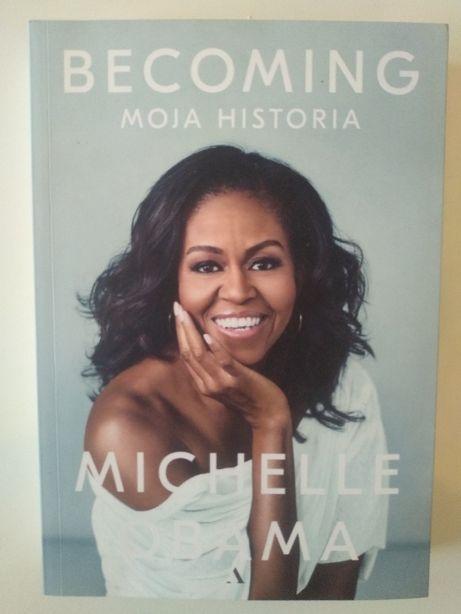 Becoming. Moja historia - autobiografia / Michelle Obama