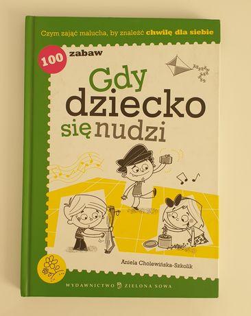 100 zabaw gdy dziecko się nudzi Książka