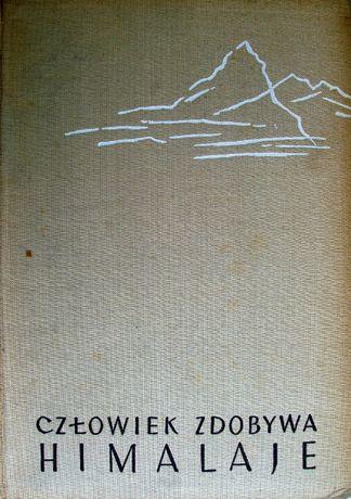 Człowiek zdobywa Himaleje. Jan Kazimierz Dorawski. WL 1957