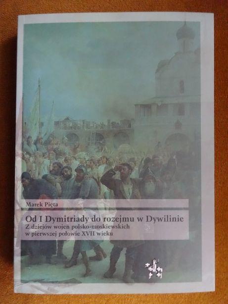 Od I Dymitriady do rozejmu w Dywilinie - M. Pięta _Inforteditions