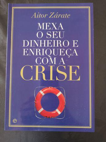 Livro Novo - Mexa o seu dinheiro e enriqueça com a crise