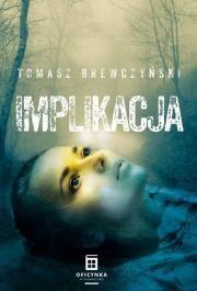 Implikacja Autor: Tomasz Brewczyński
