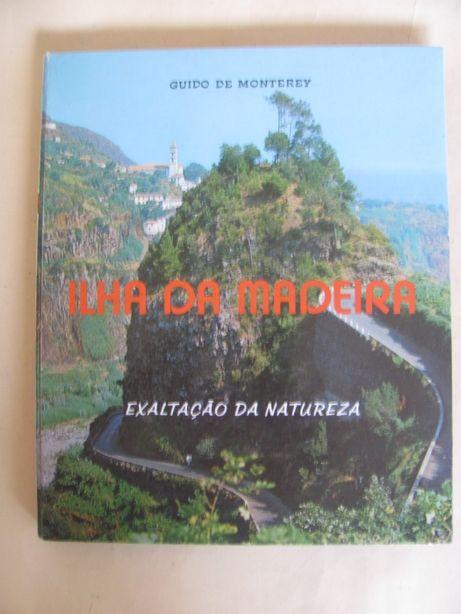 Ilha da Madeira. Exaltação da Natureza. de Guido de Monterey