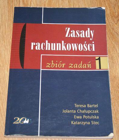 Zasady rachunkowości Zbiór zadań 1. T.Bartel,J.Chałupczak,E. Potulska,