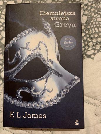 """Książka pt. """"Ciemniejsza strona Greya"""" EL James"""