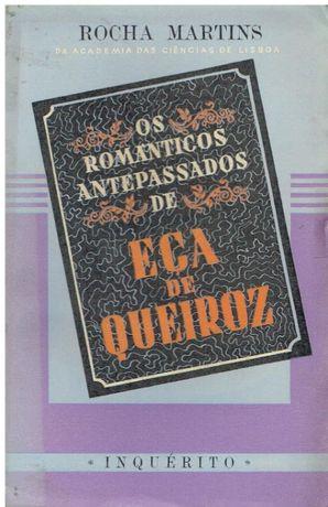 4771 Os Românticos Antepassados de Eça de Queiroz de Rocha Martins