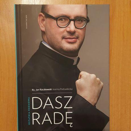 Książka Dasz radę. Ostatnia rozmowa z ks. Janem Kaczkowskim