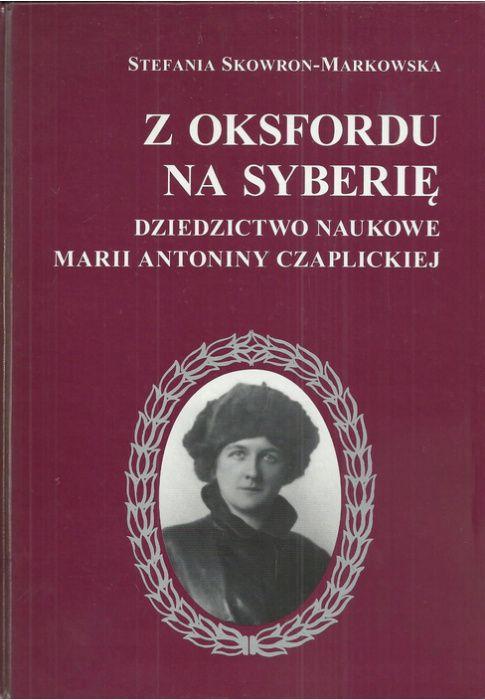 Z Oksfordu na Syberię. Dziedzictwo naukowe Marii Antoniny Czaplickiej Łódź - image 1