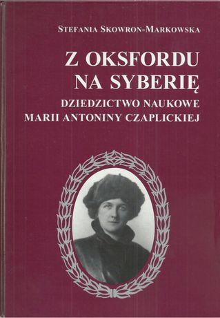 Z Oksfordu na Syberię. Dziedzictwo naukowe Marii Antoniny Czaplickiej