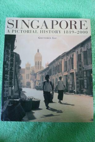 Singapore A Pictorial History, G.Liu