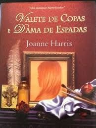 Valete de Copas e Dama de Espadas de Joanne Harris