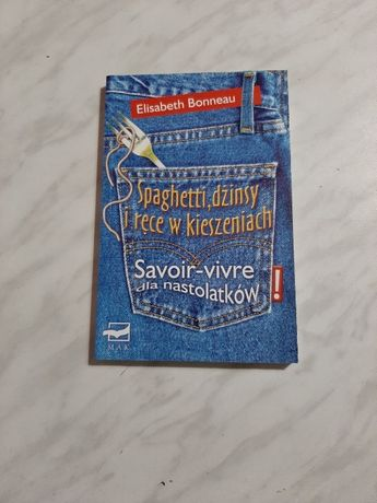 Spaghetti, dżinsy i ręce w kieszeniach, Savoir-vivre dla nastolatków