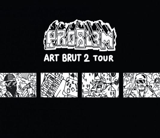 Bilet PRO8L3M - Art Brut 2 Warszawa 08.08.21r.
