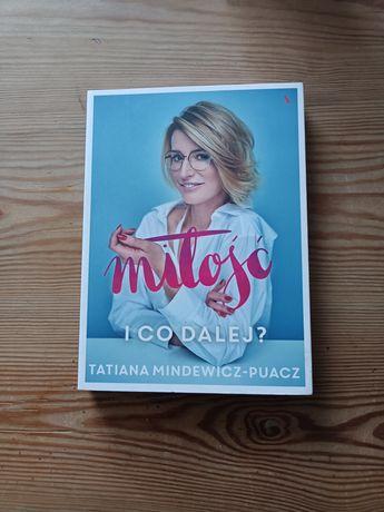 Tatiana Mindewicz-Puacz Miłość i co dalej?
